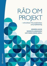 R�d om projekt : erfarenheter fr�n projektarbete och projektledning (h�ftad)