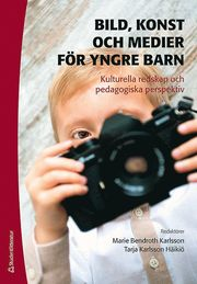 Bild konst och medier för yngre barn – – kulturella redskap och pedagogiska perspektiv