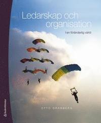 Ledarskap och organisation : i en f�r�nderlig v�rld (h�ftad)