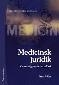 Medicinsk juridik - Grundl�ggande handbok (h�ftad)