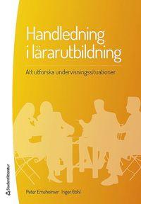 Handledning i l�rarutbildning : att utforska undervisningssituationer (h�ftad)