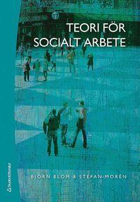 Teori f�r socialt arbete (inbunden)