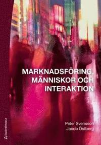 Marknadsf�ring, m�nniskor och interaktion (h�ftad)
