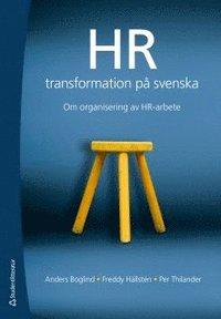 HR-transformation p� svenska : om organisering av HR-arbete (h�ftad)
