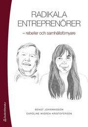 Radikala entreprenörer : rebeller och samhällsförnyare