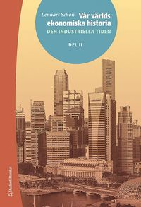 V�r v�rlds ekonomiska historia. D. 2. Den industriella tiden (h�ftad)