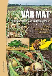 Vår mat – Odling av åker- och trädgårdsgrödor