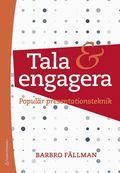 Tala och engagera : popul�r presentationsteknik