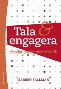 Tala och engagera : popul�r presentationsteknik (h�ftad)