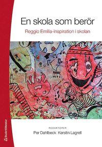 En skola som ber�r : Reggio Emilia-inspiration i skolan