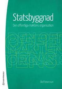 Statsbyggnad : den offentliga maktens organisation (h�ftad)