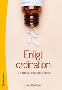 Enligt ordination : om b�ttre l�kemedelsanv�ndning (h�ftad)