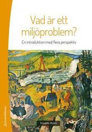 Vad är ett miljöproblem? : en introduktion med flera perspektiv