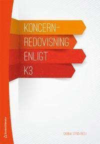 Koncernredovisning enligt K3 (h�ftad)
