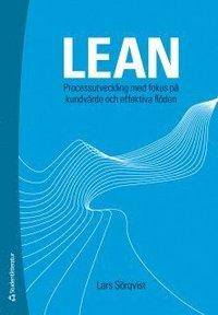 Lean : processutveckling med fokus p� kundv�rde och effektiva fl�den (h�ftad)