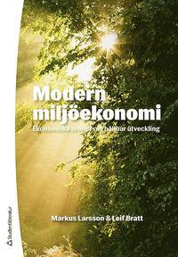Modern milj�ekonomi : ekonomiska teorier om h�llbar utveckling (h�ftad)