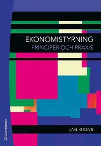 Ekonomistyrning : Principer och praxis (h�ftad)