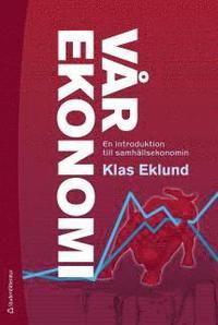 V�r ekonomi : en introduktion till samh�llsekonomin (inbunden)