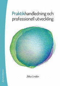 Praktikhandledning och professionell utveckling (häftad)