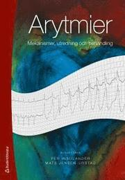 Arytmier : mekanismer utredning och behandling