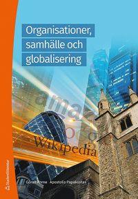 Organisationer, samh�lle och globalisering : tr�ghetens mekanismer och f�rnyelsens f�ruts�ttningar (h�ftad)