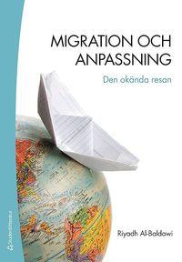 Migration och anpassning : den ok�nda resan (h�ftad)