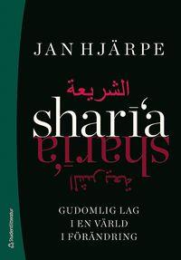 Sharia : gudomlig lag i en v�rld i f�r�ndring (h�ftad)