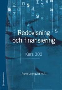 Redovisning och finansiering : kurs 302 (h�ftad)