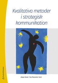 Kvalitativa metoder i strategisk kommunikation (h�ftad)