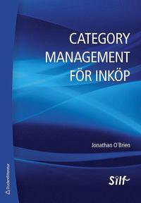Category management f�r ink�p : en strategisk metod f�r maximering av f�retagets l�nsamhet (h�ftad)