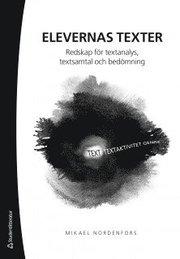 Elevernas texter : redskap för textanalys textsamtal och bedömning