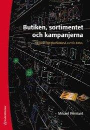 Butiken sortimentet och kampanjerna – En bok om ekonomisk uppföljning