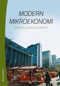 Modern mikroekonomi - Marknad, politik och v�lf�rd (h�ftad)