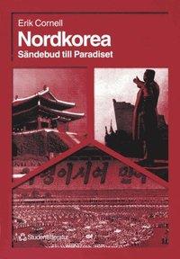 Nordkorea: s�ndebud till paradiset (e-bok)