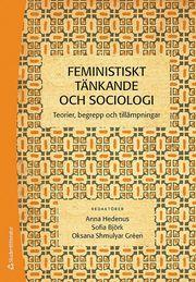 Feministiskt tänkande och sociologi : teorier begrepp och tillämpningar