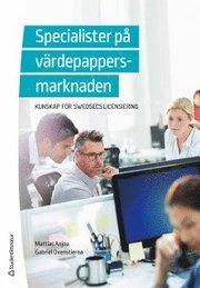 Specialister på värdepappersmarknaden : kunskap för SwedSecs licensiering
