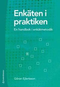 Enk�ten i praktiken : en handbok i enk�tmetodik (h�ftad)