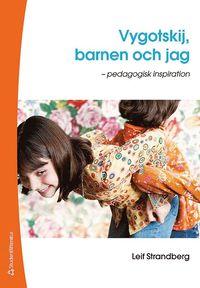 Vygotskij, barnen och jag : pedagogisk inspiration (h�ftad)