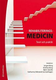 Rehabiliteringsmedicin : teori och praktik