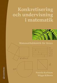 Konkretisering och undervisning i matematik - Matematikdidaktik f�r l�rare (h�ftad)