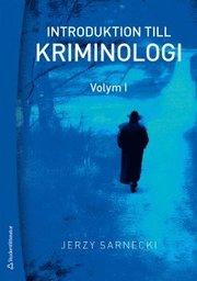 Introduktion till kriminologi. 1 Brottslighetens omfattning karaktär och orsaker
