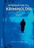 Introduktion till kriminologi : Volym I
