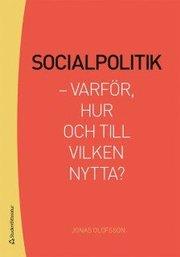 Socialpolitik : varför hur och till vilken nytta?