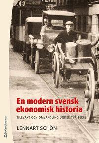 En modern svensk ekonomisk historia : tillv�xt och omvandling under tv� sekel (h�ftad)