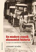 En modern svensk ekonomisk historia : tillv�xt och omvandling under tv� sekel