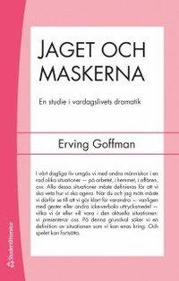 Jaget och maskerna : en studie i vardagslivets dramatik (h�ftad)