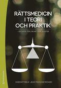 R�ttsmedicin i teori och praktik : en guide f�r l�kare och jurister