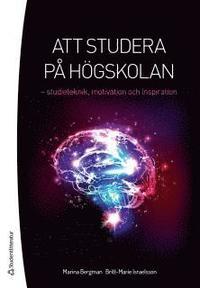 Att studera p� h�gskolan : studieteknik, motivation och inspiration (h�ftad)