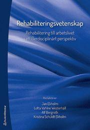 Rehabiliteringsvetenskap – Rehabilitering till arbetslivet i ett flerdisciplinärt perspektiv