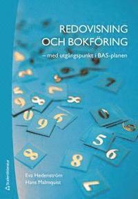 Redovisning och bokf�ring - - med utg�ngspunkt i BAS-planen (h�ftad)